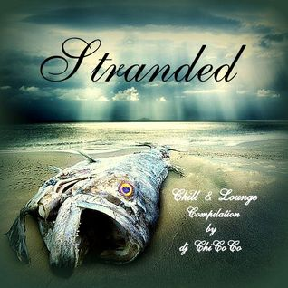 """"""""""" STRANDED """""""" chill & lounge compilation"""
