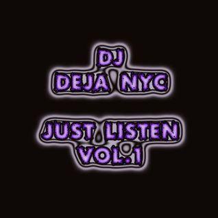 Just Listen-Deja Mixtape Vol. 1