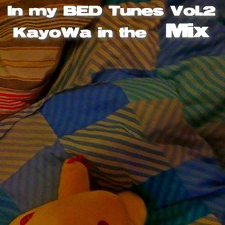 In My Bed Mix Vol.2 by Kayowa