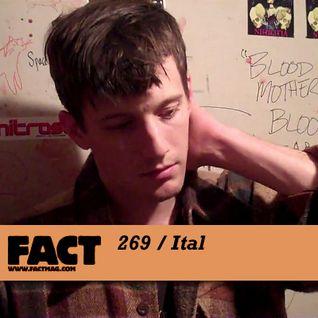 FACT Mix 269: Ital