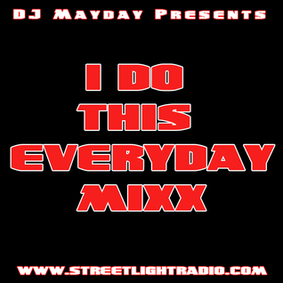 "DJ Mayday Presents ""I Do This Everyday Mixx"""