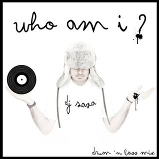 DJ SAZA - WHO AM I ? (drum n bass mix)