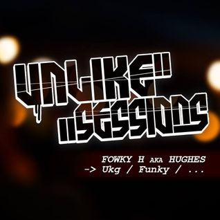 Unlike Sessions 2014 Oct 31- Fownky H aka Hughes
