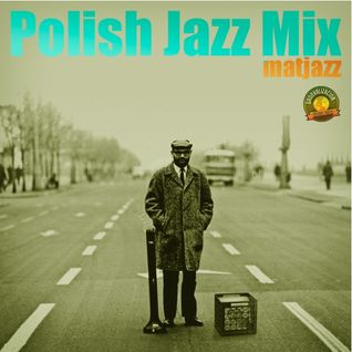Polish Jazz Mix vol.1 by Matjazz
