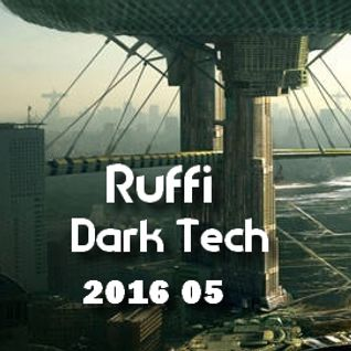 Ruffi - Dark Tech 2016 05 Vol. 2