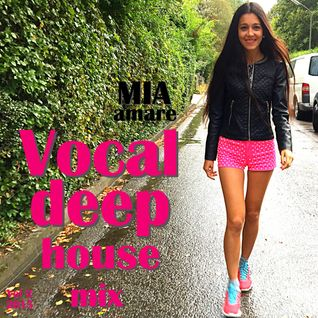 Vocal Deep House Mix Vol 2 by Mia Amare