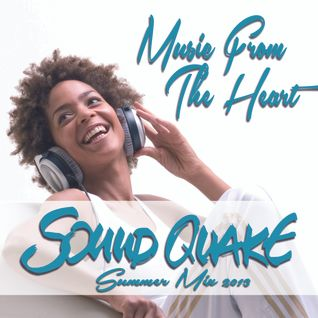 Music From The Heart - SoundQuake Summer Mix 2013