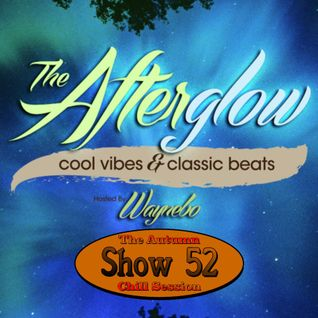 The Afterglow - Show 52 (The Autumn Chill Session)