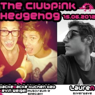 005 - The Clubpink Hedgehog with Kevin Weigel b2b backe backe Kuchen and LaureN
