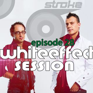 Stroke 69 - Whiteeffect Session - ep 28