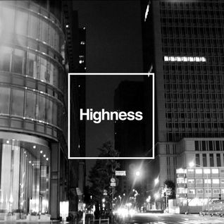 Highness Mix for Marunouchi House(Mixed by KAZUMA&TAAR)