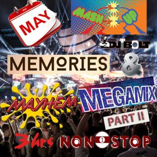 May Mashup Memories and Mayhem Mega-Mix - part 2