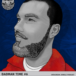 BADMANTIME PODCAST #006 (MAXTREEM) [DECEMBER 2013]