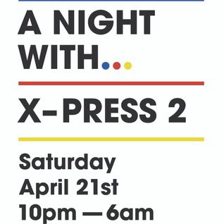 A Night With... X-Press 2 - Part 3