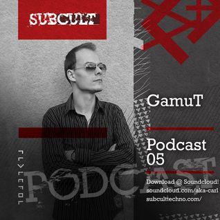 SUB CULT Podcast 05 - GamuT