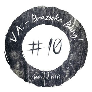 V.A. - Brazooka Bang! [MXFD010] - OUT NOW