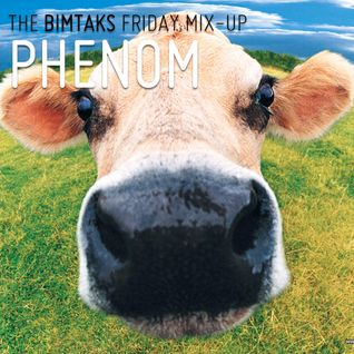 The BimTaks Friday Mix-Up Volume Four by Phenom
