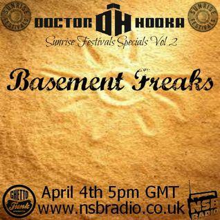 Doctor Hooka's Sunrise Festivals Specials www.nsbradio.co.uk Volume 2 Basement Freaks