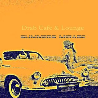 Drab Cafe & Lounge ~ Summers Mirage