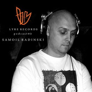 Lyre Records Podcast 03 - Samoil Radinski