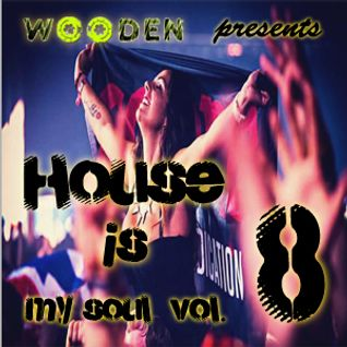 WOODEN HOUSE IS MY SOUL VOL.8  320KBPS