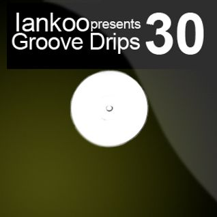 Groove Drips episode 30