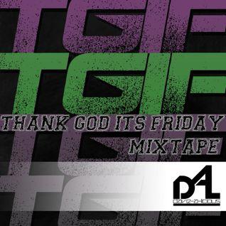 Dave-A-Licious - T.G.I.F. (Mixtape)