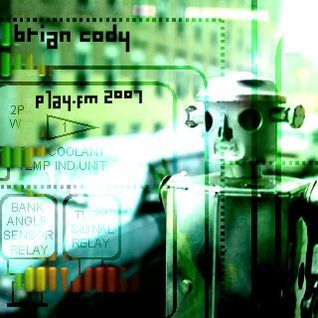 Brian Cody [Play.fm march 2007]Tech house/Techno