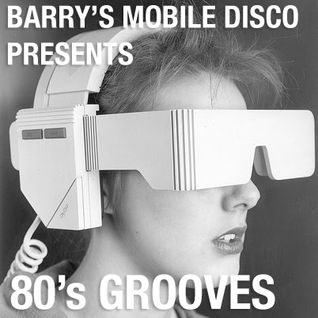 Barry's Mobile Disco Presents 80's Grooves