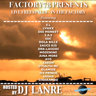 FACTORY78 PRESENTS LIVE FREESTYLE - IN THE FACTORY Hosted by DjLanre