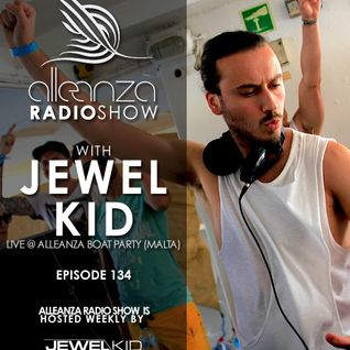 Jewel Kid presents Alleanza Radio Show - Ep.134 Jewel Kid Live @ Alleanza Boat Party