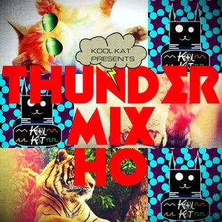 Kool Kat Presents Thunder Mix Ho V1