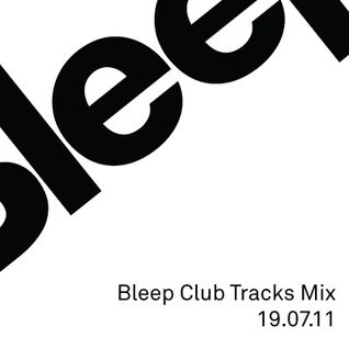 Bleep Club Tracks Mix 19.07.11