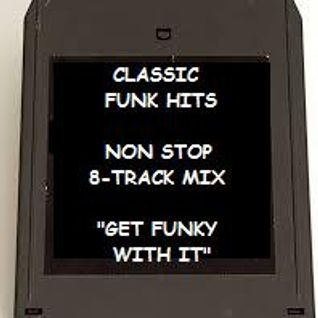 """GET FUNKY WITH IT"" CLASSIC FUNK CLASSICS ---SHO NUFF BE FUNKY-"