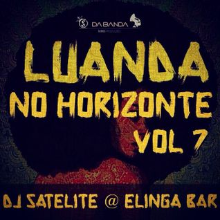 Luanda No Horizonte Vol 7 By Dj Satelite - Seres Produções