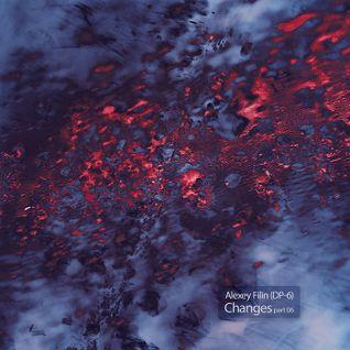 Alexey Filin (DP-6) - Changes Part 06