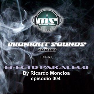 The MidNight Sounds Radio Pres. Efecto Paralelo by Ricardo Moncloa episodio 004