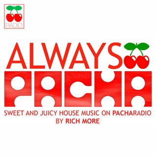 RICH MORE: ALWAYS PACHA vol.58
