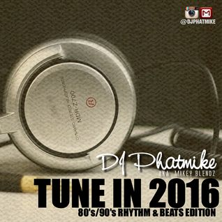 Tune In 2016 [80's/90's Rhythm & Beats Edition]