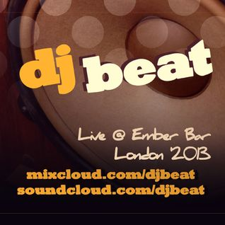 DJ BEAT - Live @ Ember Bar / London