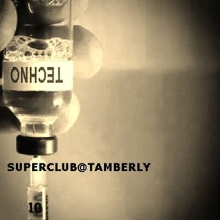 Superclub@Tamberly 18 mayo part 1