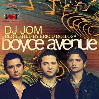 Boyce Avenue - Dj Jom ( Requested by: Eric Dollosa)