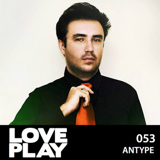 Love.Play Podcast Ft. anType