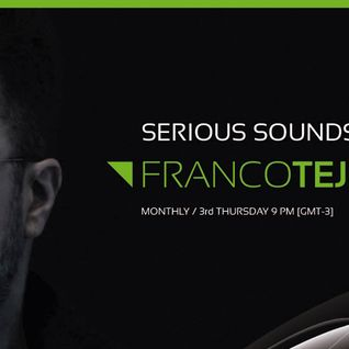 Franco Tejedor Presents Serious Sounds Podcast July 2016