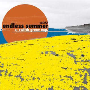 "Endless Summer vol.02 by Switch ""Groov"" Exp."