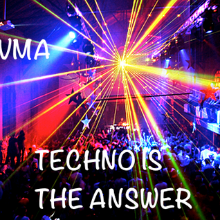 Techno is the answer!