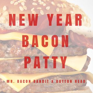 New Year Bacon Patty
