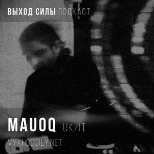 Vykhod Sily Podcast - Mauoq Guest Mix