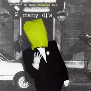 2 Many DJ's - As Heard On Radio Soulwax Part 04 (2002)