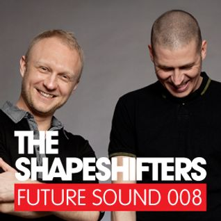 Future Sound 008 :: The Shapeshifters